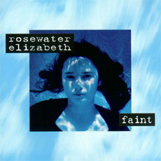 Rosewater Elizabeth - Faint