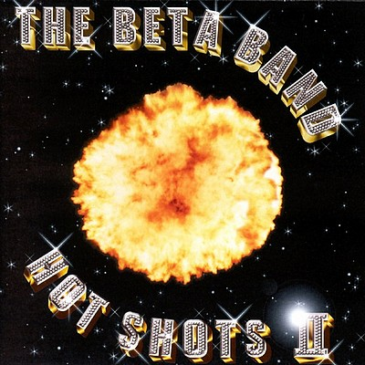 The Beta Band - Hot Shots II